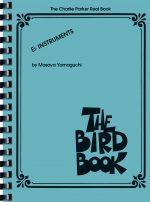 Charlie Parker Bird Book E-Flat